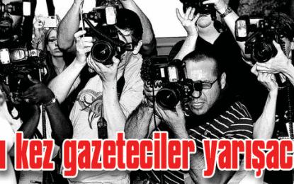 Bu kez Gazeteciler Yarışacak