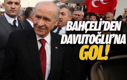 Bahçeli'den Davutoğlu'na gol!