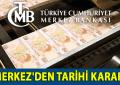 Merkez Bankası'ndan tarihi karar!