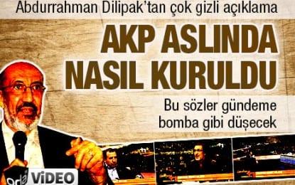 Abdurrahman Dilipak, AKP'nin bir proje olarak ABD, İngiltere ve İsrail tarafından kurulduğu iddia edildi