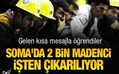 Soma'da 2 bin Madenci İşten Çıkarılıyor