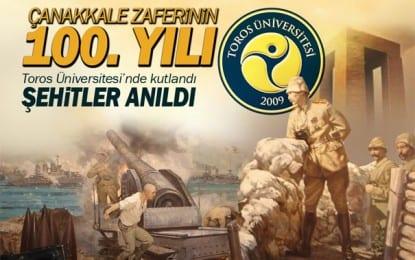 Toros  Üniversi'nde Çanakkale  Zaferinin 100. Yılı Kutlandı