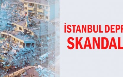 İstanbul Depremi İçin Skandal Plan