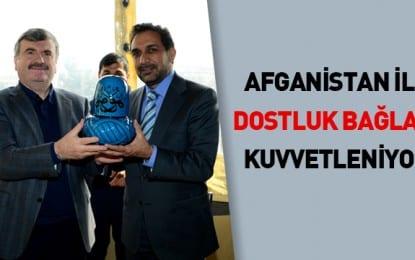 Afganistan İle Dostluk Bağları Kuvvetleniyor