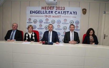 Hedef 2023 Engelliler Çalıştayı 19-21 Mart'ta