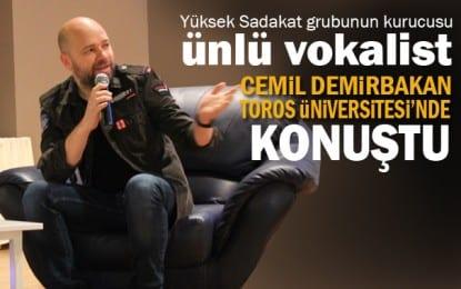 Türkiye'nin en iyi erkek vokalistlerinden Cemil Demirbakan, Toros Üniversitesi'nde