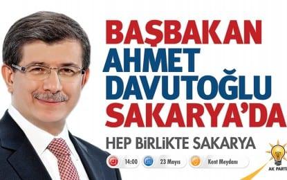 Davutoğlu Sakarya'ya Geliyor