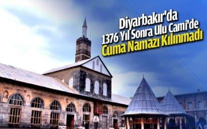 Diyarbakır'da 1376 Yıl Sonra Ulu Cami'de Cuma Namazı Kılınmadı