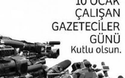 10 Ocak Çalışan Gazeteciler Günü Dolayısıyla Gazetemize tebrik mesajları yağdı