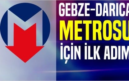 Gebze-Darıca Metrosu için ilk adım