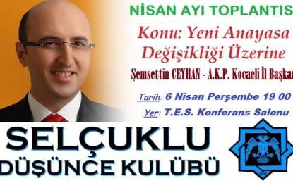 AK Parti İl Başkanı Şemsettin Ceyhan, Selçuklu Düşünce Kulübü'nün Konuğu oluyor