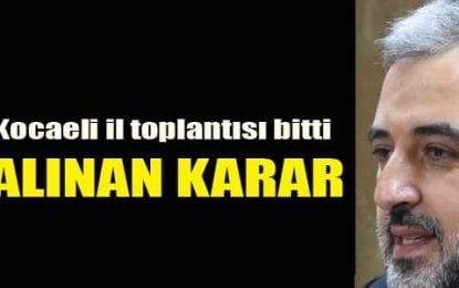AK Parti Kocaeli il toplantısı bitti. İşte alınan karar