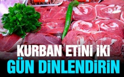 Eti dinlendirmeden tüketmeyin