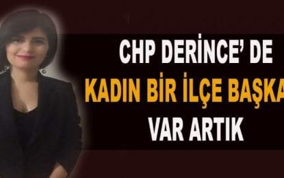 CHP Derince'ye bir kadın başkan…