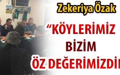 Özak:'Köylerimiz Bizim Öz Değerimizdir