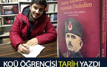 """KOCAELİ ÜNİVERSİTESİ ÖĞRENCİSİ """"TARİH"""" YAZDI"""