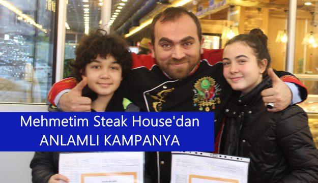 MehmET'im Steak House'dan Anlamlı Kampanya