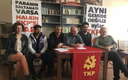 Türkiye Komünist Partisi: Biz patronlarla aynı gemide değiliz, Paranın saltanatı varsa halkın TKP'si var!