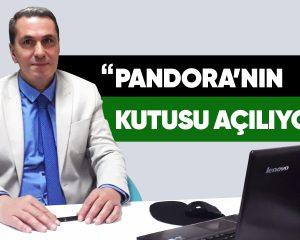 Pandora'nın Kutusu Açılıyor!