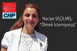 """Naciye SEÇİLMİŞ; """"Ölmek İstemiyoruz"""""""