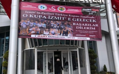 "İzmitli Periler, finalde Fenerbahçe karşısında  ""O kupa İzmit'e gelecek"""