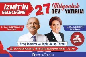 Kılıçdaroğlu ve Akşener; Üreten Belediye İzmit Belediyesinin Hizmet Araçları Tanıtımı ve Toplu Açılışlarına geliyor