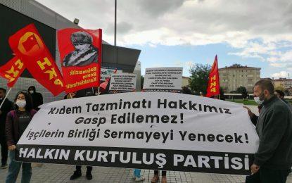 HKP'den Kıdem Tazminatı protestosu!