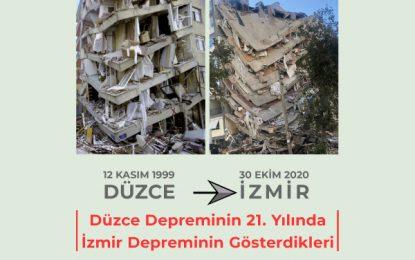 Düzce Depreminin 21. Yılında İzmir Depreminin Gösterdikleri