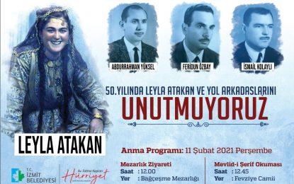 İzmit Belediyesi, Leyla Atakan ve çalışma arkadaşlarını vefatlarının 50'nci yılında anacak