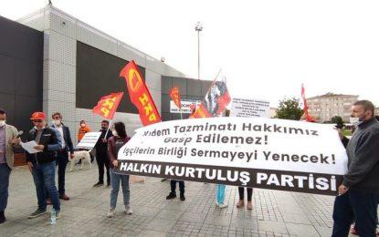 """'KIDEM TAZMİNATI GASP EDİLEMEZ' EYLEMİNE """"HALKI KİN VE DÜŞMANLIĞI TAHRİK"""" TEN DAVA AÇTILAR!"""