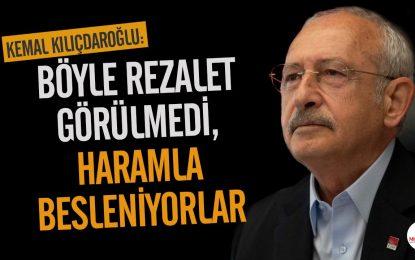 Kılıçdaroğlu: Böyle rezalet görülmedi, haramla besleniyorlar